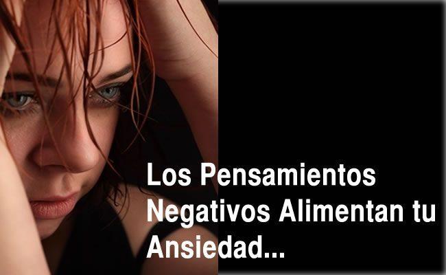 Los penamientos negativos aumentan tu ansiedad y Depresion